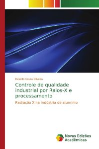 Controle de qualidade industrial por Raios-X e processamento