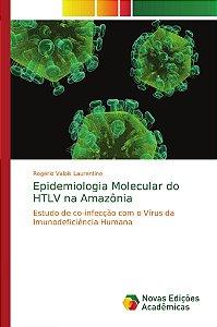 Epidemiologia Molecular do HTLV na Amazônia
