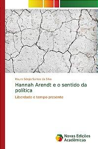 Hannah Arendt e o sentido da política