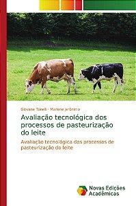 Avaliação tecnológica dos processos de pasteurização do leite