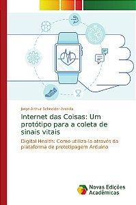 Internet das Coisas: Um protótipo para a coleta de sinais vitais
