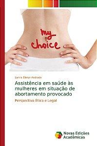 Assistência em saúde às mulheres em situação de abortamento provocado