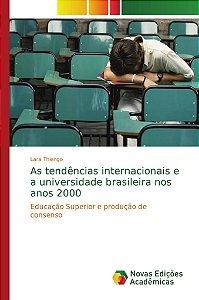 As tendências internacionais e a universidade brasileira nos anos 2000