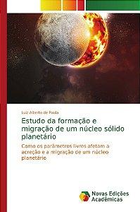 Estudo da formação e migração de um núcleo sólido planetário