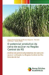 O potencial produtivo da cana-de-açúcar na Região Central do RS
