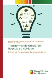 Transformando Utopia Em Negócio de Verdade