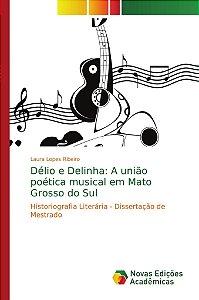 Délio e Delinha: A união poética musical em Mato Grosso do Sul