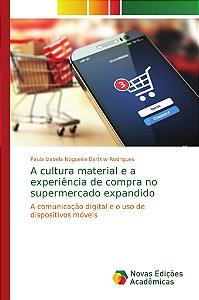 A cultura material e a experiência de compra no supermercado expandido