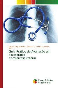 Guia Prático de Avaliação em Fisioterapia Cardiorrespiratória