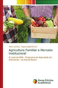 Agricultura Familiar e Mercado Institucional