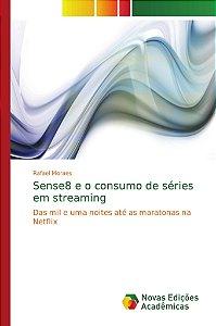 Sense8 e o consumo de séries em streaming