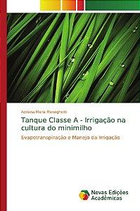 Tanque Classe A - Irrigação na cultura do minimilho