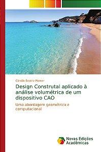 Design Construtal aplicado à análise volumétrica de um dispositivo CAO