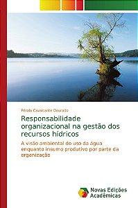 Responsabilidade organizacional na gestão dos recursos hídricos