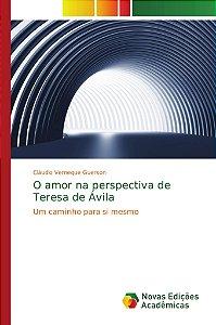 O amor na perspectiva de Teresa de Ávila