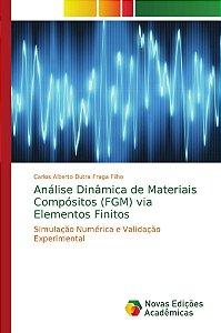 Análise Dinâmica de Materiais Compósitos (FGM) via Elementos Finitos