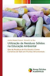 Utilização de Resíduos Sólidos na Educação Ambiental