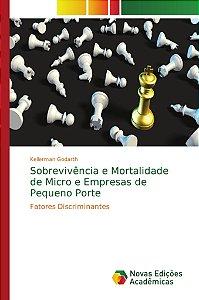 Sobrevivência e Mortalidade de Micro e Empresas de Pequeno Porte