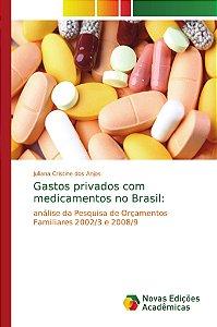 Gastos privados com medicamentos no Brasil:
