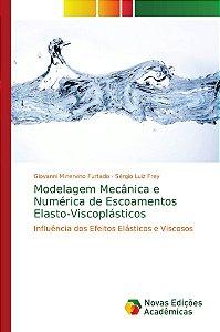Modelagem Mecânica e Numérica de Escoamentos Elasto-Viscoplásticos