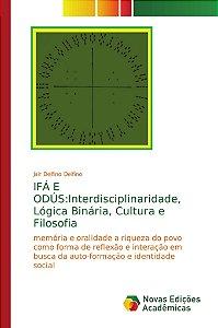 IFÁ E ODÚS:Interdisciplinaridade, Lógica Binária, Cultura e Filosofia