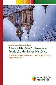 A Nova História Cultural e a Produção do Saber Histórico