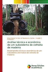 Análise técnica e econômica de um subsistema de colheita de madeira