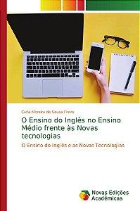 O Ensino do Inglês no Ensino Médio frente às Novas tecnologias