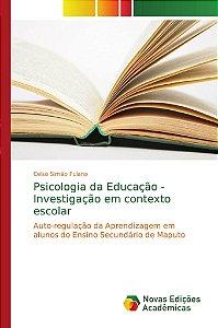 Psicologia da Educação - Investigação em contexto escolar