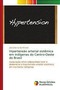 Hipertensão arterial sistêmica em indígenas do Centro-Oeste do Brasil