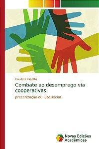 Combate ao desemprego via cooperativas