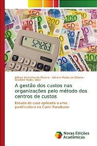 A gestão dos custos nas organizações pelo método dos centros de custos