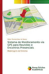 Sistema de Monitoramento via GPS para Reuniões e Encontros Presenciais