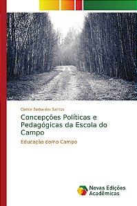 Concepções Políticas e Pedagógicas da Escola do Campo