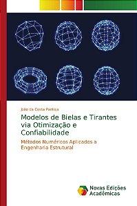 Modelos de Bielas e Tirantes via Otimização e Confiabilidade