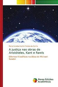 A justiça nas obras de Aristóteles, Kant e Rawls