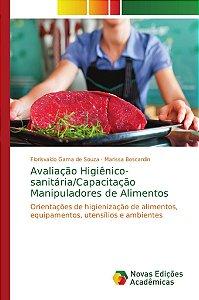 Avaliação Higiênico-sanitária/Capacitação Manipuladores de Alimentos