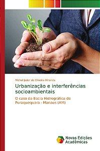 Urbanização e interferências socioambientais