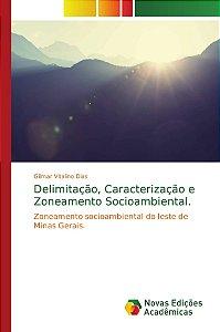 Delimitação, Caracterização e Zoneamento Socioambiental.