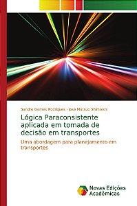 Lógica Paraconsistente aplicada em tomada de decisão em transportes