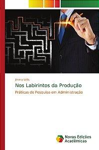 Nos Labirintos da Produção