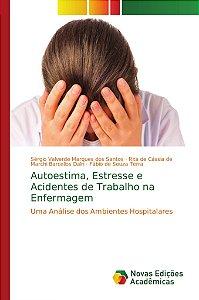 Autoestima, Estresse e Acidentes de Trabalho na Enfermagem