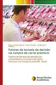 Fatores de tomada de decisão na compra de carne premium