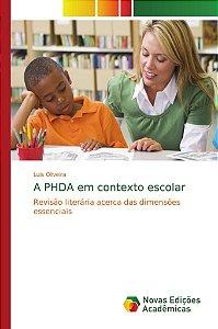 A PHDA em contexto escolar