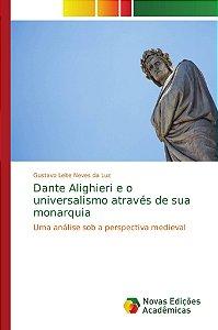 Dante Alighieri e o universalismo através de sua monarquia