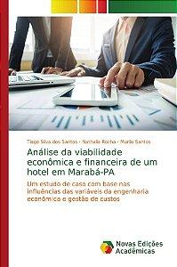 Análise da viabilidade econômica e financeira de um hotel em Marabá-PA