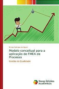 Modelo conceitual para a aplicação de FMEA de Processo