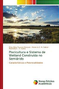 Piscicultura e Sistema de Wetland Construída no Semiárido