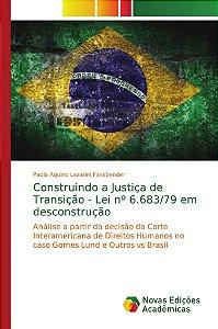 Construindo a Justiça de Transição - Lei nº 6.683/79 em desconstrução