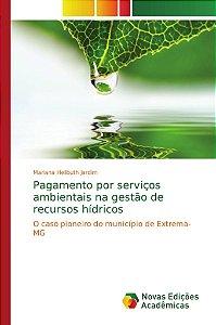 Pagamento por serviços ambientais na gestão de recursos hídricos